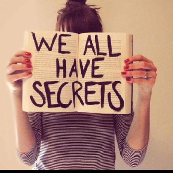 Secrets..
